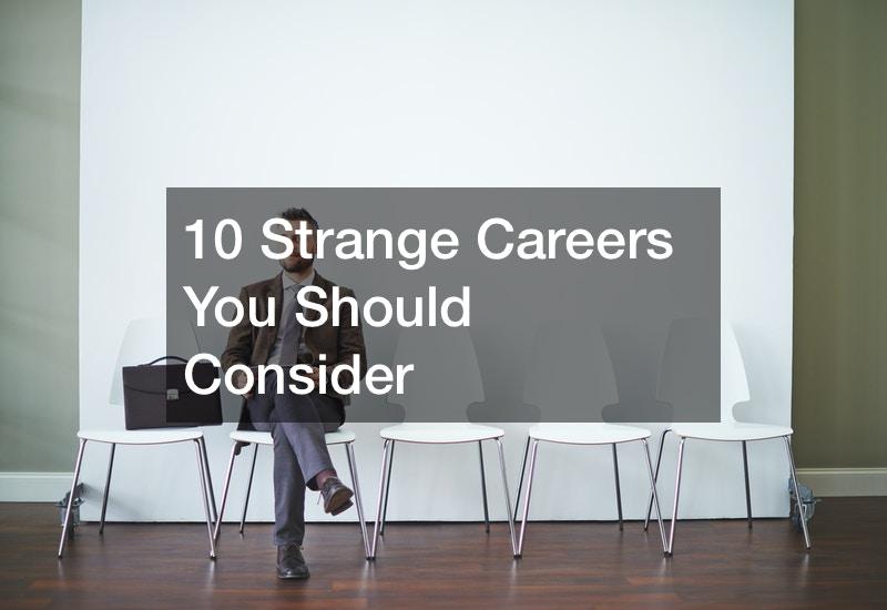 10 Strange Careers You Should Consider