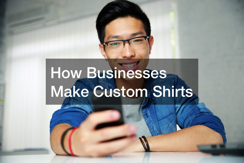 How Businesses Make Custom Shirts