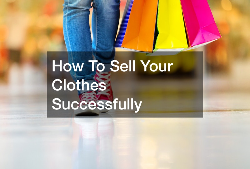 How To Sell Your Clothes Successfully