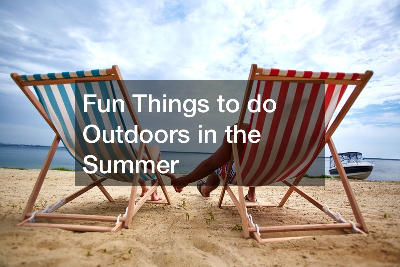 Fun Things to Do Outdoors in the Summer