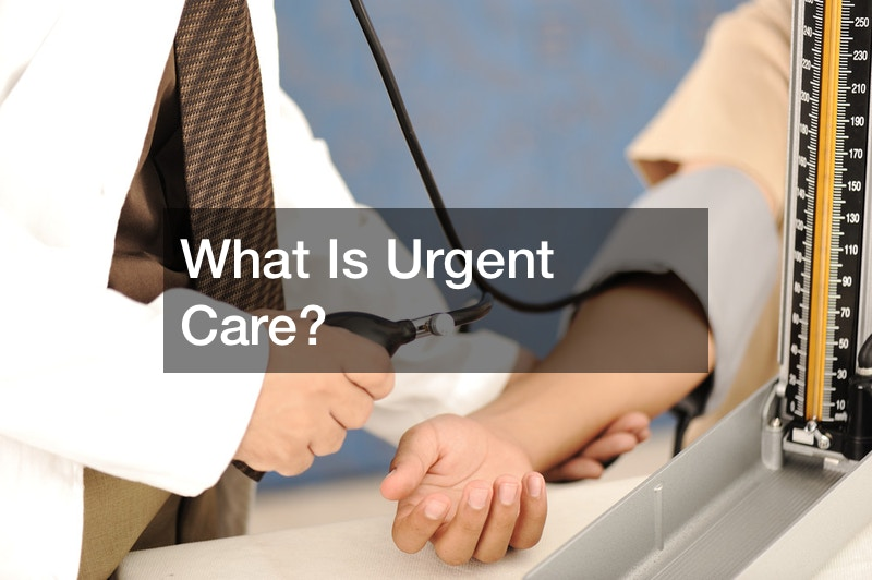 What Is Urgent Care?